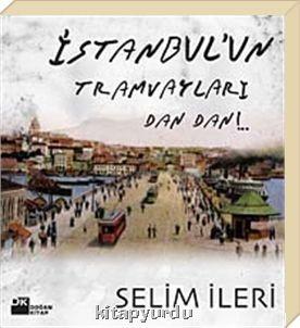 Selim İleri İstanbulun Tramvayları
