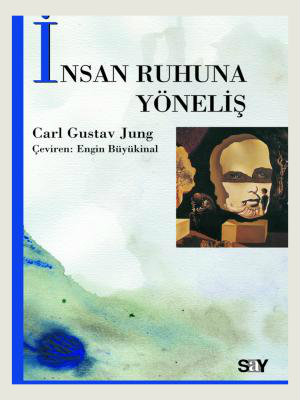 Carl Gustav Jung-İnsan Ruhuna Yöneliş
